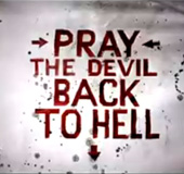 Pray the Devil Back to Hell graphic